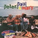 Around The Campfire/Peter, Paul & Mary
