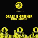 Basic Instinct/Grass Is Greener