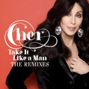 Take It Like A Man Remixes/Cher