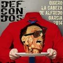Quiero La Cabeza De Alfredo Garcia 2014/Def Con Dos