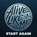 Start Again/Alive Like Me