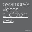 Paramore's Videos. All Of Them. Ever/Paramore