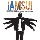 Only That Real (feat. 2 Chainz & Sage The Gemini)/Iamsu!