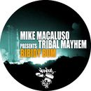 Bibidy Bum/Mike Macaluso, Tribal Mayhem