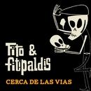 Cerca de las vías (Directo Teatro Arriaga)/Fito y Fitipaldis