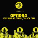 Love Like No Other / Black Cats/Option4
