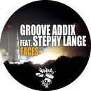 Faces feat. Stephy Lange/Groove Addix
