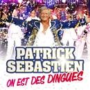 On Est Des Dingues/Patrick Sébastien