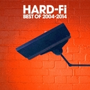 Best Of 2004 - 2014 (Deluxe Edition)/Hard-Fi