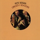Circles & Seasons/Pete Seeger