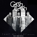 Take Me Home (feat. Bebe Rexha) [Acoustic]/Cash Cash