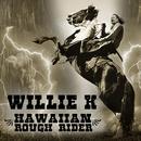 Hawaii Rough Rider/Willie K