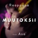 Muutoksii (feat. Asa)/Raappana
