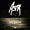Operate (The-Drum Remix)/ASTR