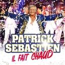Il Fait Chaud/Patrick Sébastien