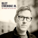 The Straight And Narrow Way/Riley Etheridge, Jr.