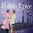 The Best Polish Love Songs....Ever !/The Best Polish Love Songs....Ever !
