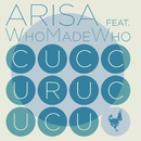 Cuccurucucu (feat. WhoMadeWho)/Arisa