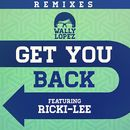 Get you back feat. Ricki-Lee (Remixes)/Wally Lopez
