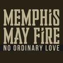 No Ordinary Love/Memphis May Fire