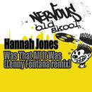Was That All It Was - Lenny Fontana Mixes/Hannah Jones