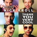 Thank You Very Cool/Nick Kroll