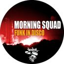 Funk In Disco/Morning Squad