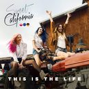 This is the life/Sweet California