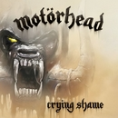 Crying Shame/Motörhead
