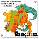 Recuerdos Garrapateros de la Flama y el Carril/Los Delinqüentes