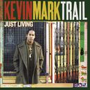 Just Living/Kevin Mark Trail