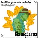 Esos Bichos Que Nacen De Los Claveles (Floro & Acosta Remix)/Los Delinqüentes
