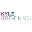 I Believe In You/Kylie Minogue