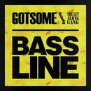 Bassline/GotSome