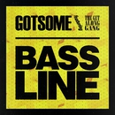 Bassline (feat. The Get Along Gang)/GotSome