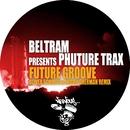 Future Groove (Oliver Schmitz & Micah Sherman Remix)/Beltram, Phuture Trax