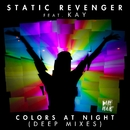 Colors At Night (feat. Kay) [Deep Mixes]/Static Revenger