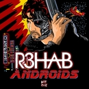 Androids/R3hab