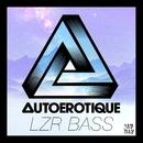 LZR BASS/Autoerotique