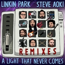 A LIGHT THAT NEVER COMES REMIX/Linkin Park & Steve Aoki