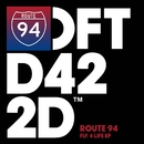 Fly 4 Life EP/Route 94