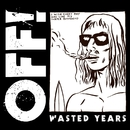 Wasted Years/OFF!