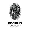 Catwalk EP/Disciples