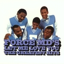 Let Me Love You: The Greatest Hits/Force M.D.'s