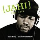 Soulhop - The Breakthru/Jahi & Nobody Beats The Beats