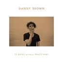 25 Bucks/Danny Brown