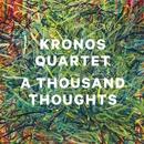 A Thousand Thoughts/Kronos Quartet