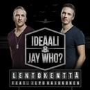 Lentokenttä (feat. Ilpo Kaikkonen)/Ideaali & Jay Who?