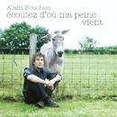 Ecoutez d'où ma peine vient/Alain Souchon