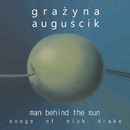 Man Behind The Sun  Songs Of Nick Drake/Grazyna Auguscik
